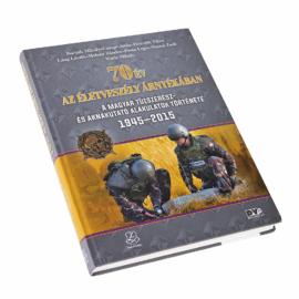 70 ÉV AZ ÉLETVESZÉLY ÁRNYÉKÁBAN A magyar tűzszerész- és aknakutató alakulatok története, 1945–2015