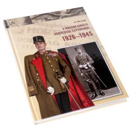 A Magyar Királyi Honvédség Egyenruhái 1926 - 1945 II. bővített kiadás