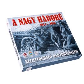 A NAGY HÁBORÚ, 1914 - 1918 Kézzelfogható hadtörténelem