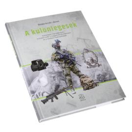 A különlegesek - Különleges harceljárások, műveleti erők a magyar történelemben és a modern hadviselésben
