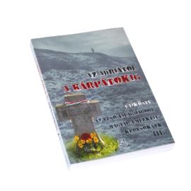 Az Adriától a Kárpátokig - Útikönyv az első világháború magyar emlékeit keresőknek III.