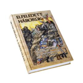 ELFELEDETT HÁBORÚK Középkori csaták és várostromok (6–16. század)