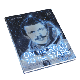 On the Road to the Stars – Bertalan Farkas, the First Hungarian Cosmonaut