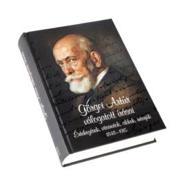 Görgei Artúr válogatott írásai Értekezések, vitairatok, cikkek, interjúk 1848 - 1915