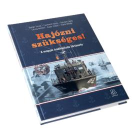 Hajózni szükséges! - A magyar hadihajózás története