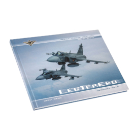 Lég - Tér - Erő - Magyar Légierő 2005 - 2010