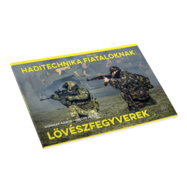 Lövészfegyverek - Haditechnika fiataloknak III.