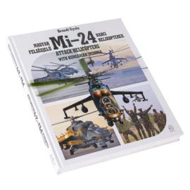 Magyar felségjelű Mi–24 harci helikopterek - Mi-24 attacks helicopters with hungarian insignia