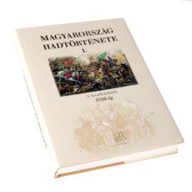 Magyarország hadtörténete I. A kezdetektől 1526-ig