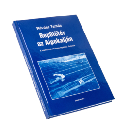 Repülőtér az Alpokalján - A szombathelyi katonai repülőtér története