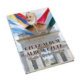 CZETZ-ALBUM - Czetz János honvéd tábornok nyomán Argentínában - A Colegio Militar de la Nación alapításának 150. évfordulója 1869–2019