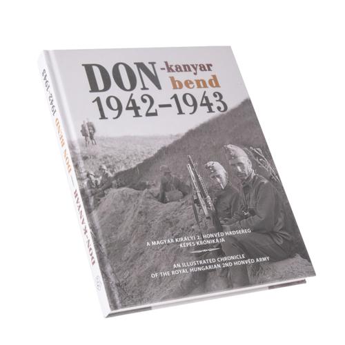 Don-kanyar 1942-1943 - A Magyar Királyi 2. Honvéd Hadsereg képes krónikája