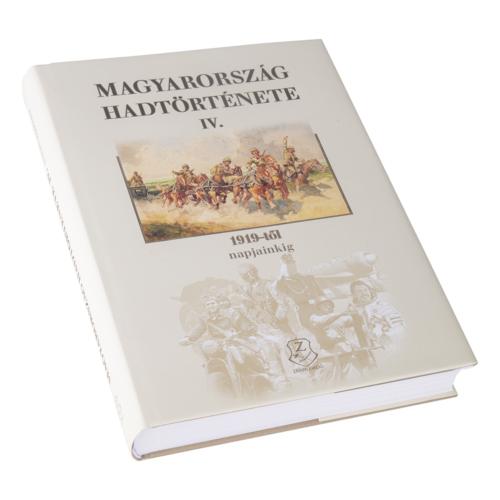 Magyarország hadtörténete IV. – 1919-től napjainkig