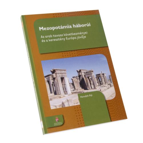 Mezopotámia háborúi - Az arab tavasz következményei és a keresztény Európa jövője