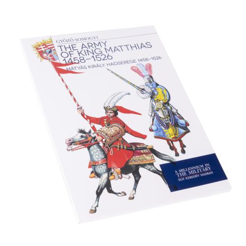 Mátyás király hadserege 1458-1526 - The army of King Matthias 1458 - 1526