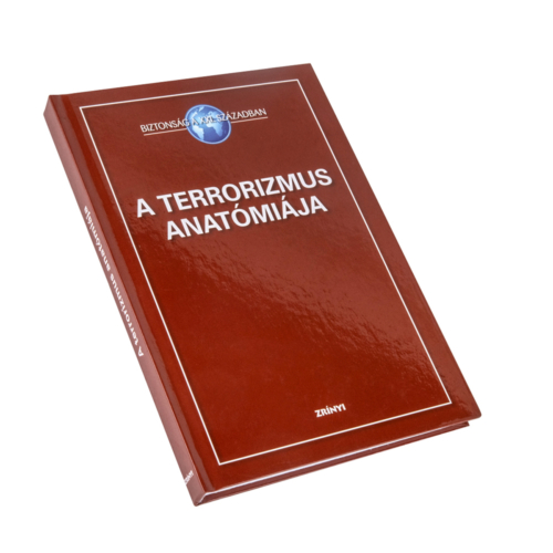 A terrorizmus anatómiája - Biztonság a XXI. században