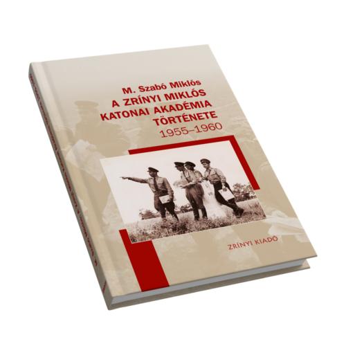 A Zrínyi Miklós Katonai Akadémia története 1955-1960