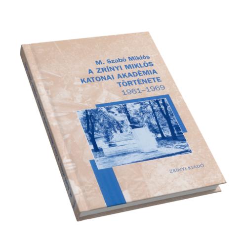 A Zrínyi Miklós Katonai Akadémia története 1961-1969