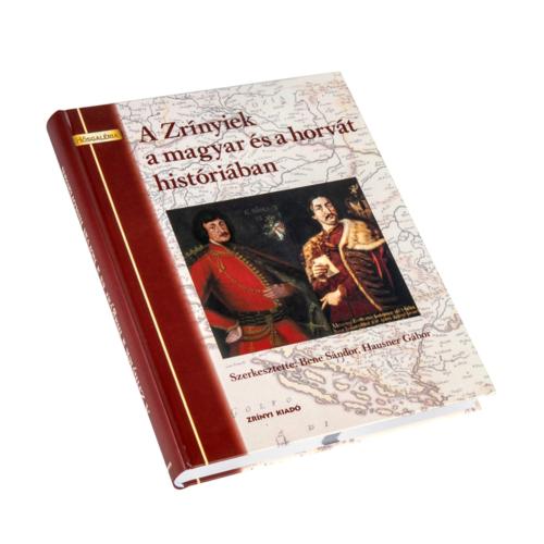 A Zrínyiek a magyar és a horvát históriában