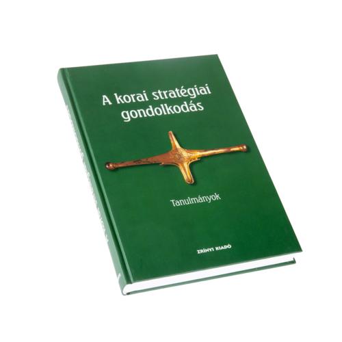 A korai stratégiai gondolkodás - Tanulmányok