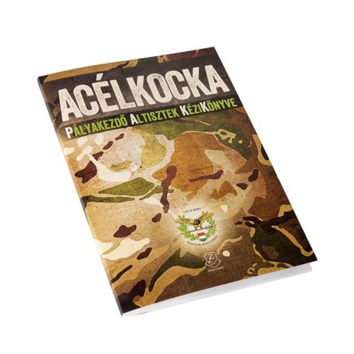 ACÉLKOCKA – Pályakezdő Altisztek KéziKönyve