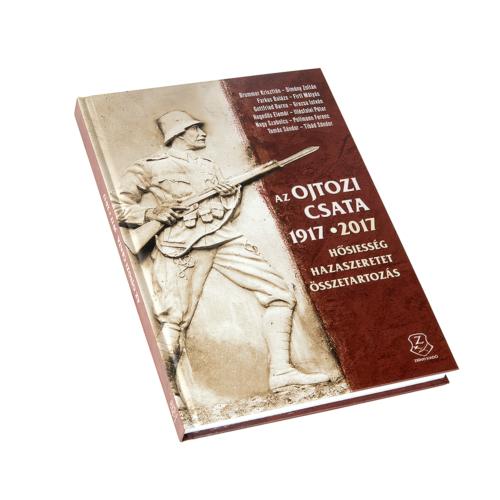 Az ojtozi csata 1917 Hősiesség, hazaszeretet, összetartozás 2017