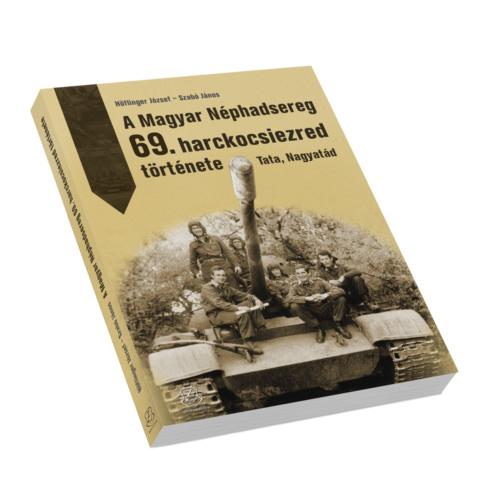 A Magyar Néphadsereg 69. harckocsiezred története - Tata, Nagyatád