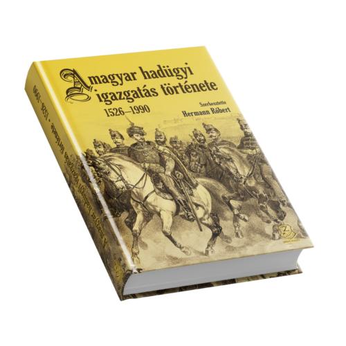 A magyar hadügyi igazgatás története 1526–1990