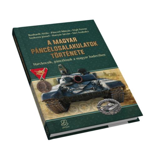 A magyar páncélosalakulatok története - Harckocsik, páncélosok a magyar haderőben