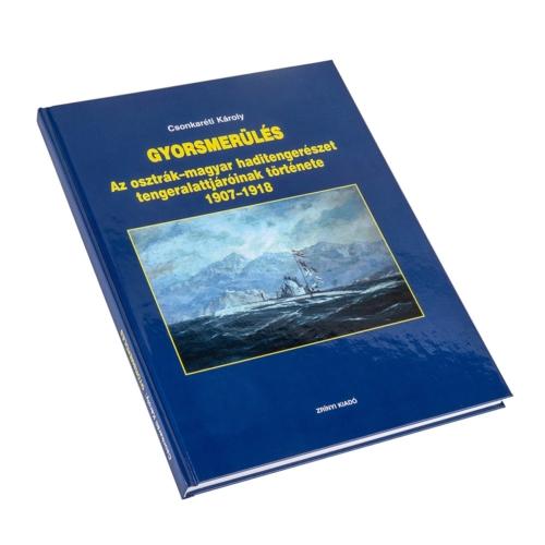 Gyorsmerülés - Az osztrák-magyar haditengerészet tengeralattjáróinak története 1907-1918