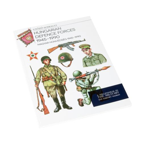 Magyar honvédség 1945 – 1990 - Hungarian Defence Forces 1945-1990