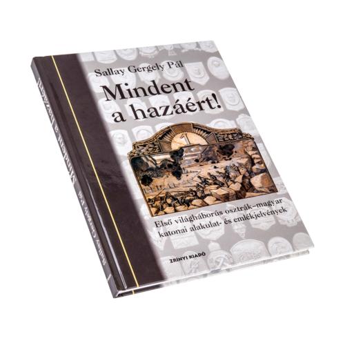 Mindent a hazáért! - Első világháborús osztrák-magyar katonai alakulat- és emlékjelvények
