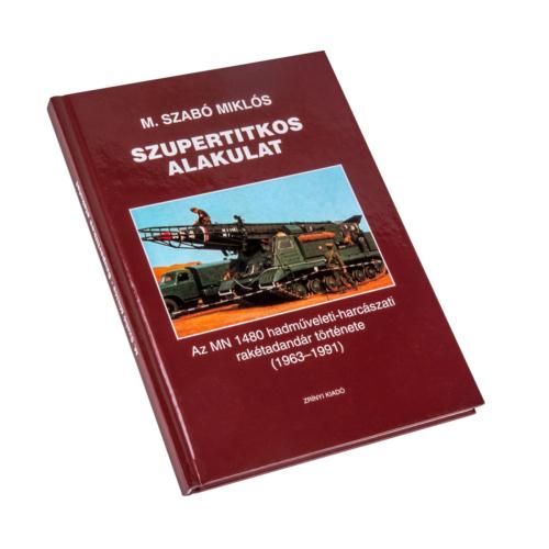 Szupertitkos alakulat – MN 1480 rakétadandár története