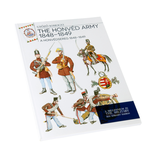 A honvédsereg 1848 - 1849 - The honvéd army 1848-1849
